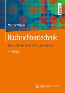 Abbildung von Werner | Nachrichtentechnik | 8., vollst. überarb. u. erw. Aufl. 2017 | 2017 | Eine Einführung für alle Studi...