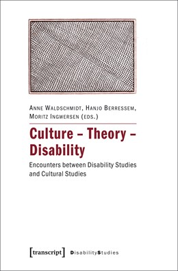 Abbildung von Culture - Theory - Disability   2017   Encounters between Disability ...   10