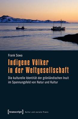 Abbildung von Sowa | Indigene Völker in der Weltgesellschaft | 1. Auflage | 2014 | beck-shop.de