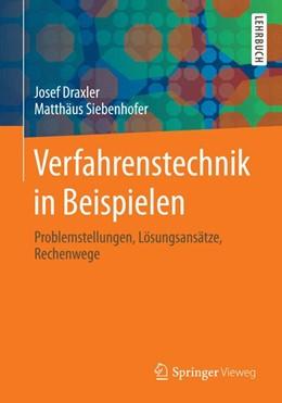 Abbildung von Draxler / Siebenhofer | Verfahrenstechnik in Beispielen | 2014 | Problemstellungen, Lösungsansä...