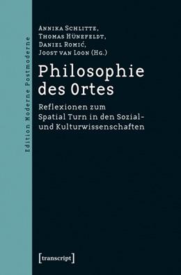Abbildung von Schlitte / Hünefeldt / Romic / Loon | Philosophie des Ortes | 2014 | Reflexionen zum Spatial Turn i...