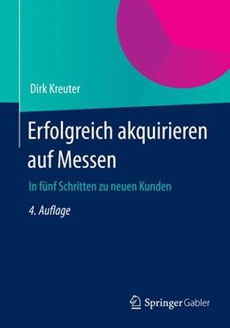Abbildung von Kreuter   Erfolgreich akquirieren auf Messen   4., überarbeitete Auflage   2014   In fünf Schritten zu neuen Kun...