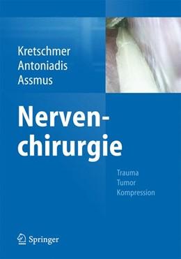 Abbildung von Kretschmer / Antoniadis / Assmus | Nervenchirurgie | 2014 | Trauma, Tumor, Kompression