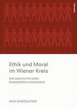 Abbildung von Siegetsleitner | Ethik und Moral im Wiener Kreis | 1. Auflage | 2014 | beck-shop.de