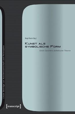 Abbildung von Recki | Kunst als symbolische Form | 2025 | Ernst Cassirers ästhetische Th... | 6
