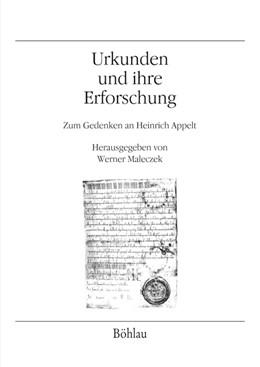 Abbildung von Maleczek | Urkunden und ihre Erforschung | 1. Auflage 2014 | 2014 | Zum Gedenken an Heinrich Appel... | Band 062