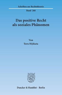 Abbildung von Hijikata | Das positive Recht als soziales Phänomen | 1. Auflage 2013 | 2013 | 268