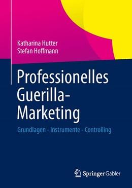 Abbildung von Hutter / Hoffmann   Professionelles Guerilla-Marketing   1. Auflage   2014   beck-shop.de