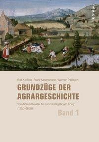 Grundzüge der Agrargeschichte (Band 1-3) / Grundzüge der Agrargeschichte (Band 1-3) | Brakensiek / Kießling / Troßbach / Zimmermann / Mahlerwein, 2016 | Buch (Cover)