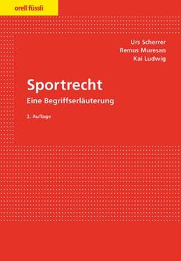 Abbildung von Scherrer / Ludwig / Muresan | Sportrecht | 2014 | Eine Begriffserläuterung