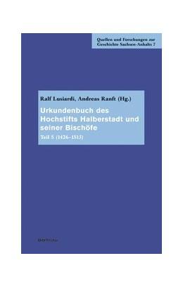 Abbildung von Lusiardi / Ranft   Urkundenbuch des Hochstifts Halberstadt und seiner Bischöfe   1. Auflage   2015   beck-shop.de