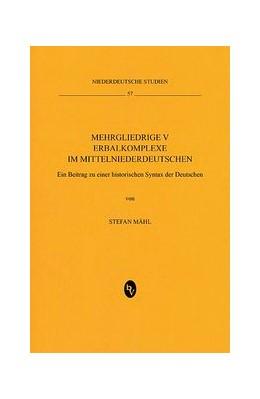 Abbildung von Mähl | Mehrgliedrige Verbalkomplexe im Mittelniederdeutschen | 1. Auflage | 2014 | beck-shop.de