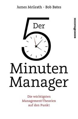Abbildung von McGrath / Bates | Der 5-Minuten-Manager | 2014 | Die wichtigsten Management-The...