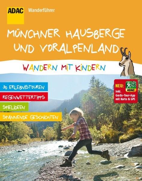 ADAC Wanderführer Münchner Hausberge und Voralpenland Wandern mit Kindern, 2014 | Buch (Cover)