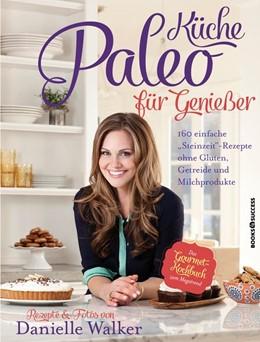 Abbildung von Walker | Paleo-Küche für Genießer | 1. Auflage | 2014 | beck-shop.de