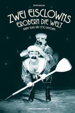 Abbildung von Bollag | Zwei Eisclowns erobern die Welt | 2014 | Buddy Elias und Otto Rehorek