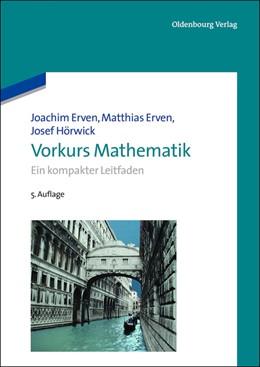 Abbildung von Erven / Hörwick | Vorkurs Mathematik | 5., korr. und erweiterte Aufl | 2013 | Ein kompakter Leitfaden