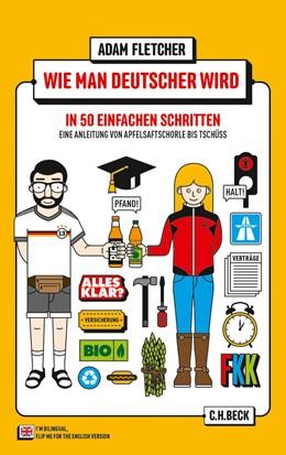 Abbildung von Fletcher, Adam | Wie man Deutscher wird in 50 einfachen Schritten / How to be German in 50 easy steps | 13. Auflage | 2019 | 6103 | beck-shop.de