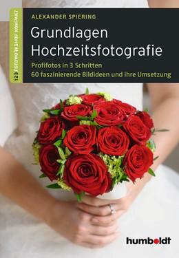 Abbildung von Spiering | Grundlagen Hochzeitsfotografie | 1. Auflage | 2014 | beck-shop.de