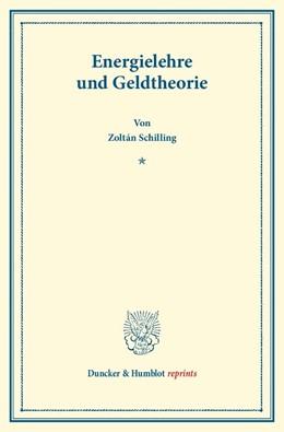 Abbildung von Schilling | Energielehre und Geldtheorie. | 2013