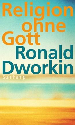 Abbildung von Dworkin | Religion ohne Gott | 1. Auflage | 2014 | beck-shop.de