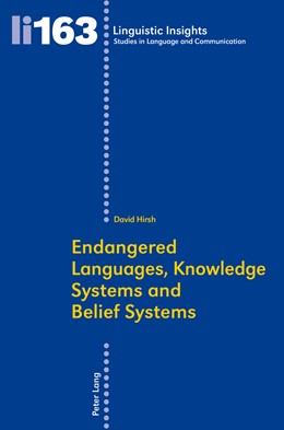 Abbildung von Hirsh | Endangered Languages, Knowledge Systems and Belief Systems | 1. Auflage | 2014 | 163 | beck-shop.de