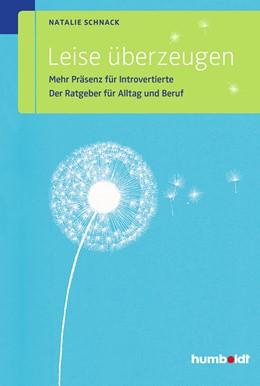 Abbildung von Schnack   Leise überzeugen   2014   Mehr Präsenz für Introvertiert...