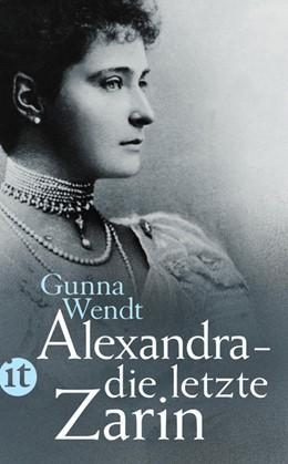 Abbildung von Wendt | Alexandra – die letzte Zarin | 3. Auflage | 2014 | 4320 | beck-shop.de