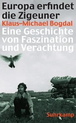 Abbildung von Bogdal | Europa erfindet die Zigeuner | 2014 | Eine Geschichte von Faszinatio... | 4531
