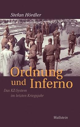 Abbildung von Hördler | Ordnung und Inferno | 2015 | Das KZ-System im letzten Krieg...