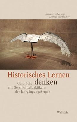 Abbildung von Sandkühler   Historisches Lernen denken   2014   Gespräche mit Geschichtsdidakt...