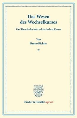Abbildung von Richter | Das Wesen des Wechselkurses. | 2013 | Zur Theorie des intervalutaris...