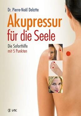 Abbildung von Delatte | Akupressur für die Seele | 1. Auflage | 2014 | beck-shop.de