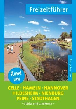 Abbildung von Diers | Rund um Celle, Hameln, Hannover, Hildesheim, Nienburg, Peine, Stadthagen - Freizeitführer | 1. Auflage | 2014 | beck-shop.de