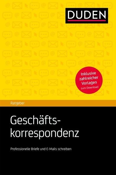 Duden Ratgeber - Geschäftskorrespondenz   Dudenredaktion   2. Auflage, 2014   Buch (Cover)