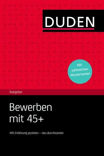 Duden Ratgeber - Bewerben mit 45+   Rodatus   aktualisierte und überarbeitete Auflage., 2014   Buch (Cover)