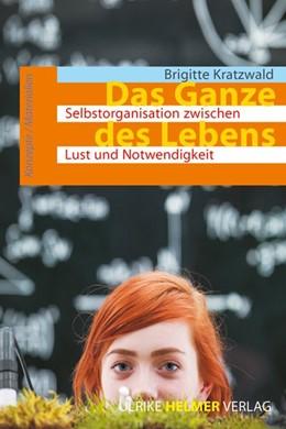 Abbildung von Kratzwald   Das Ganze des Lebens   2014   Selbstorganisation zwischen Lu...