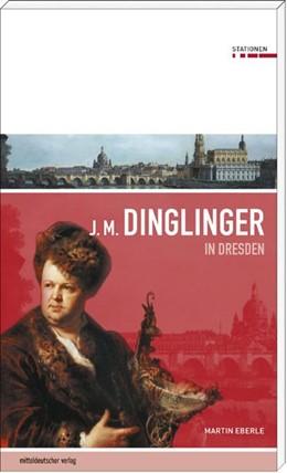 Abbildung von Eberle   Johann Melchior Dinglinger in Dresden   1. Auflage   2014   beck-shop.de