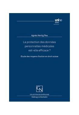 Abbildung von Hertig Pea | La protection des données personnelles médicales est-elle efficace? | 2013 | Etude des moyens d?action en d...