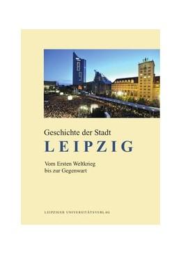 Abbildung von Hehl   Geschichte der Stadt Leipzig / Geschichte der Stadt Leipzig   1. Auflage   2019   beck-shop.de