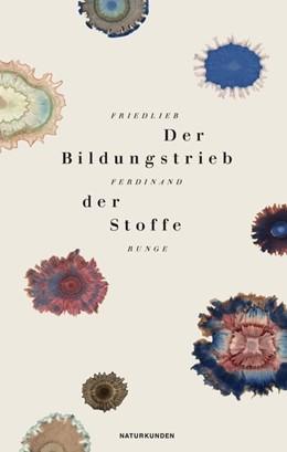 Abbildung von Runge / Schalansky | Der Bildungstrieb der Stoffe | 1. Auflage | 2014 | beck-shop.de