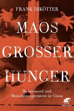 Abbildung von Dikötter | Maos Großer Hunger | 2. Aufl. | 2014 | Massenmord und Menschenexperim...