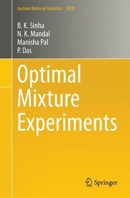 Abbildung von Sinha / Mandal | Optimal Mixture Experiments | 1. Auflage | 2014 | 1028 | beck-shop.de