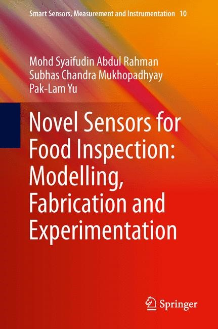 Novel Sensors for Food Inspection: Modelling, Fabrication and Experimentation | Abdul Rahman / Mukhopadhyay / Yu, 2014 | Buch (Cover)