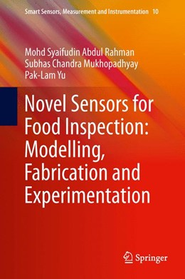 Abbildung von Abdul Rahman / Mukhopadhyay | Novel Sensors for Food Inspection: Modelling, Fabrication and Experimentation | 1. Auflage | 2014 | 10 | beck-shop.de