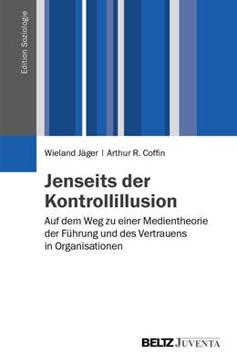 Abbildung von Coffin / Jäger | Jenseits der Kontrollillusion | 2014 | Auf dem Weg zu einer Medienthe...