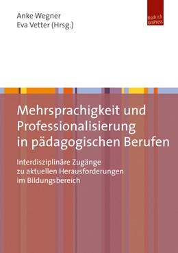Abbildung von Wegner / Vetter | Mehrsprachigkeit und Professionalisierung in pädagogischen Berufen | 1. Auflage | 2014 | beck-shop.de