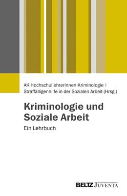 Abbildung von AK HochschullehrerInnen Kriminologie | Kriminologie und Soziale Arbeit | 1. Auflage | 2014 | beck-shop.de
