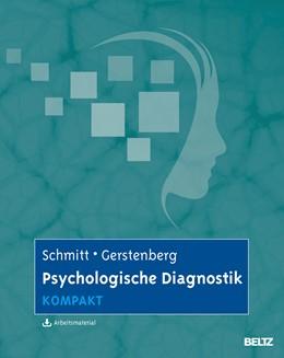 Abbildung von Schmitt / Gerstenberg | Psychologische Diagnostik kompakt | 2014 | Mit Online-Materialien