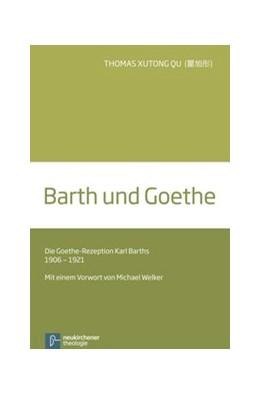 Abbildung von Qu Xutong | Barth und Goethe | 1. Auflage | 2014 | beck-shop.de